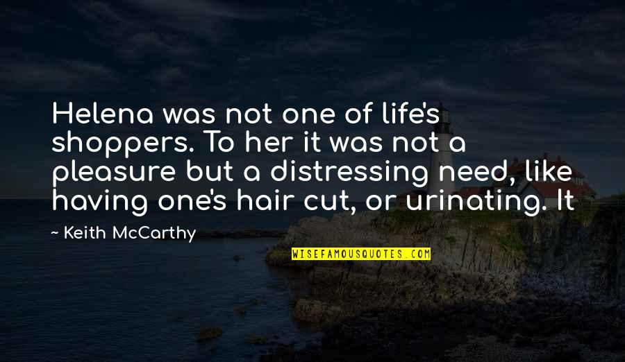 Cut Her Off Quotes By Keith McCarthy: Helena was not one of life's shoppers. To