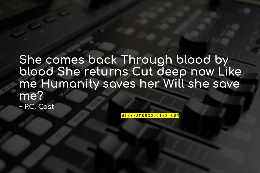 Cut Her Off Quotes By P.C. Cast: She comes back Through blood by blood She