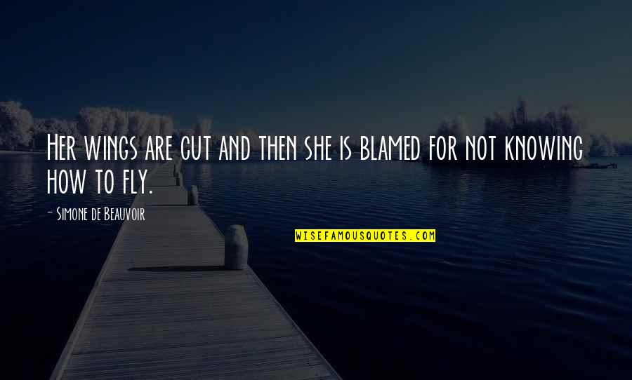 Cut Her Off Quotes By Simone De Beauvoir: Her wings are cut and then she is