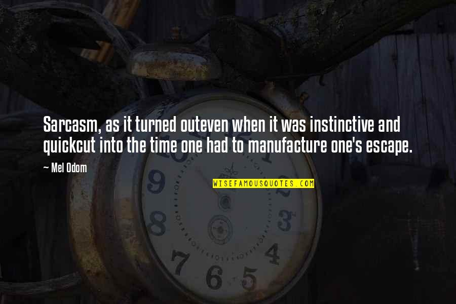 Cut Off Time Quotes By Mel Odom: Sarcasm, as it turned outeven when it was