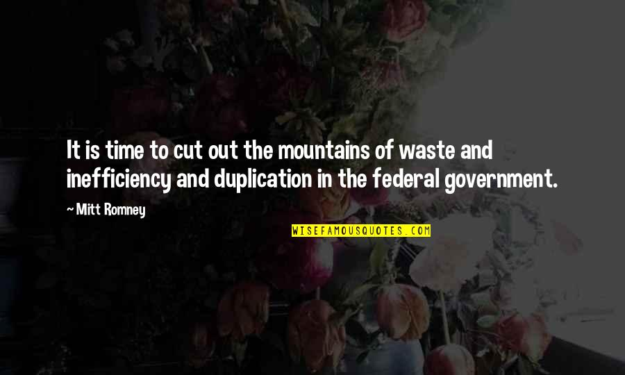 Cut Off Time Quotes By Mitt Romney: It is time to cut out the mountains