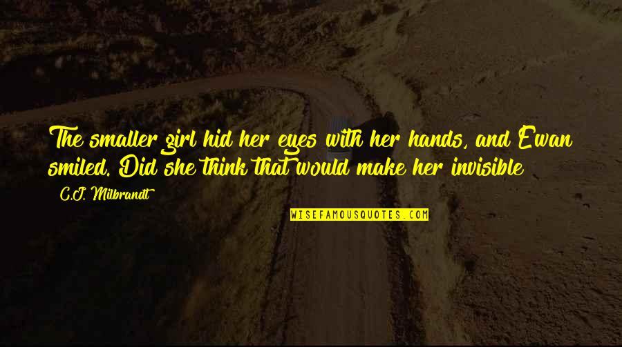 Cute And Quotes By C.J. Milbrandt: The smaller girl hid her eyes with her