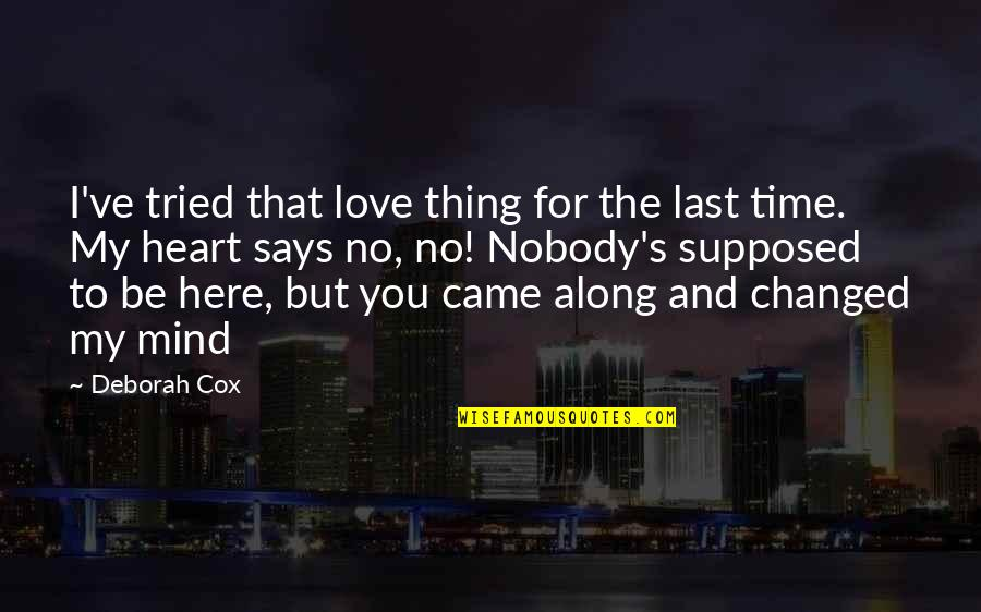 Cute And Quotes By Deborah Cox: I've tried that love thing for the last