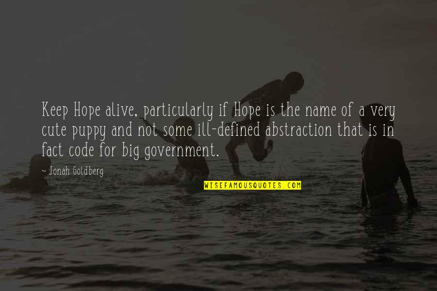 Cute And Quotes By Jonah Goldberg: Keep Hope alive, particularly if Hope is the