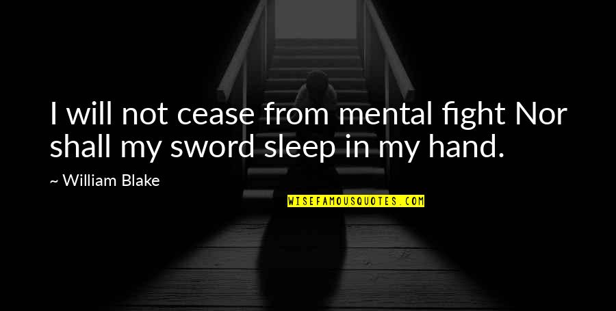Cute Baby Pics With Quotes By William Blake: I will not cease from mental fight Nor
