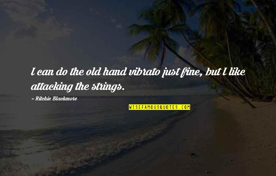 Cute Best Friend Instagram Quotes By Ritchie Blackmore: I can do the old hand vibrato just