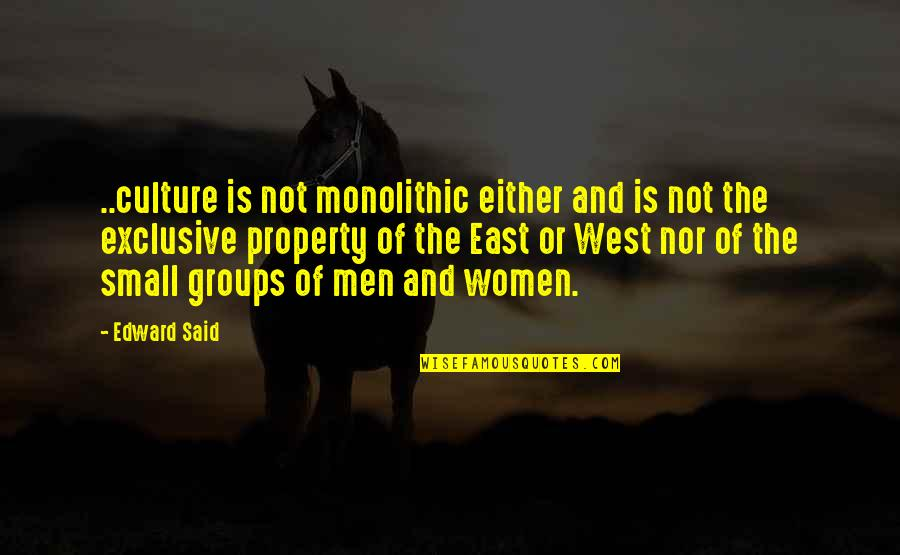 Cute Cottage Quotes By Edward Said: ..culture is not monolithic either and is not