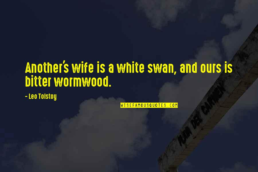 Cute Cottage Quotes By Leo Tolstoy: Another's wife is a white swan, and ours