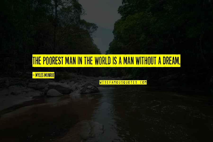Cute Cottage Quotes By Myles Munroe: The poorest man in the world is a