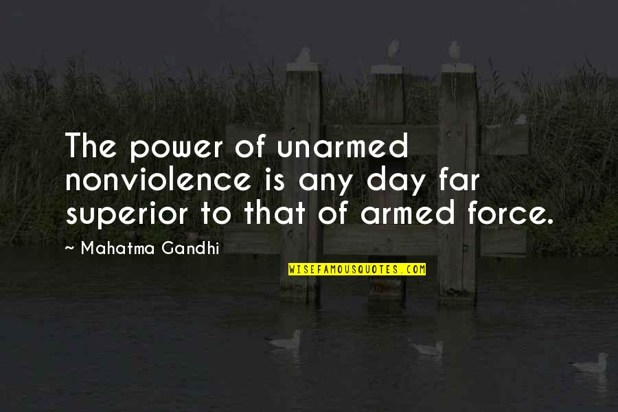 Cute Crocodile Quotes By Mahatma Gandhi: The power of unarmed nonviolence is any day