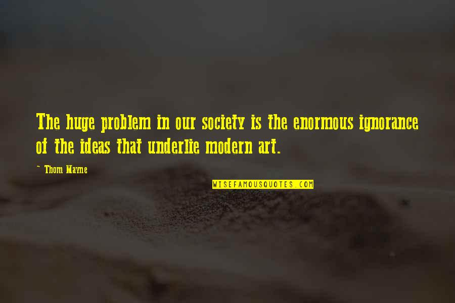 Cute Crocodile Quotes By Thom Mayne: The huge problem in our society is the