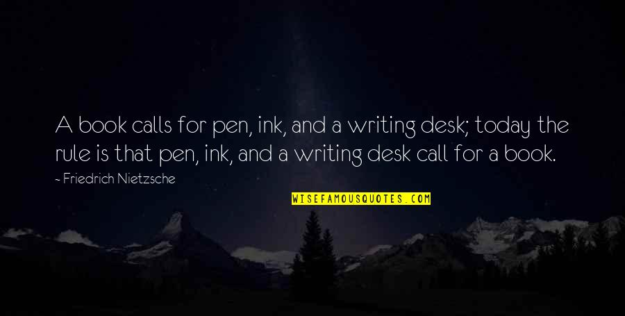 Cute Dental Assistant Quotes By Friedrich Nietzsche: A book calls for pen, ink, and a