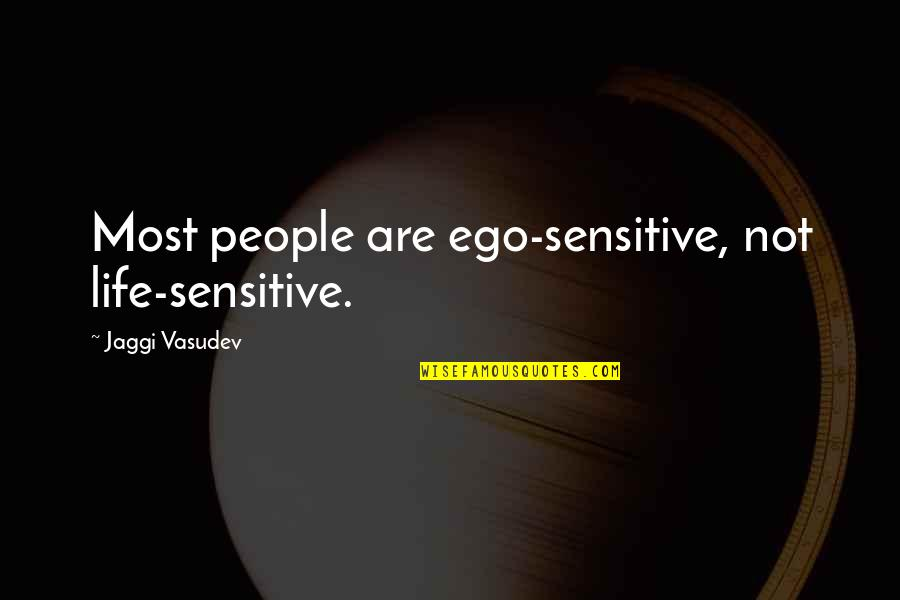 Cute Dog Images And Quotes By Jaggi Vasudev: Most people are ego-sensitive, not life-sensitive.