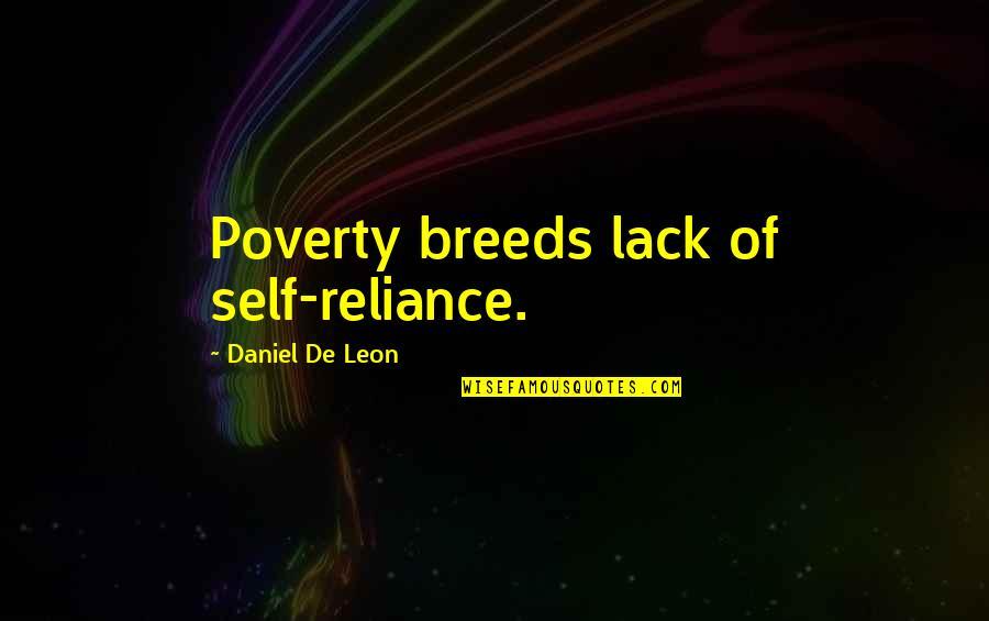 Cute Dp Quotes By Daniel De Leon: Poverty breeds lack of self-reliance.