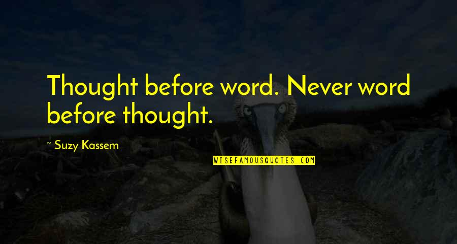 Cute Esthetician Quotes By Suzy Kassem: Thought before word. Never word before thought.