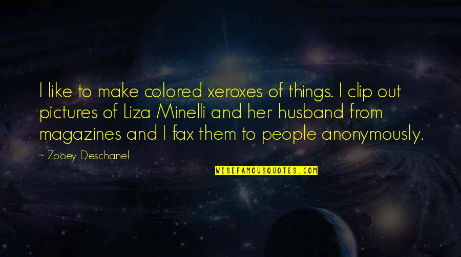 Cute Festive Quotes By Zooey Deschanel: I like to make colored xeroxes of things.