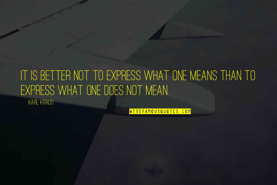 Cute Ffa Quotes By Karl Kraus: It is better not to express what one