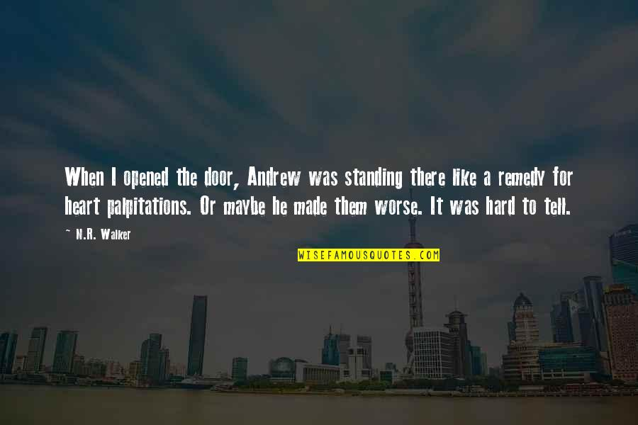 Cute Funny Happy Quotes By N.R. Walker: When I opened the door, Andrew was standing