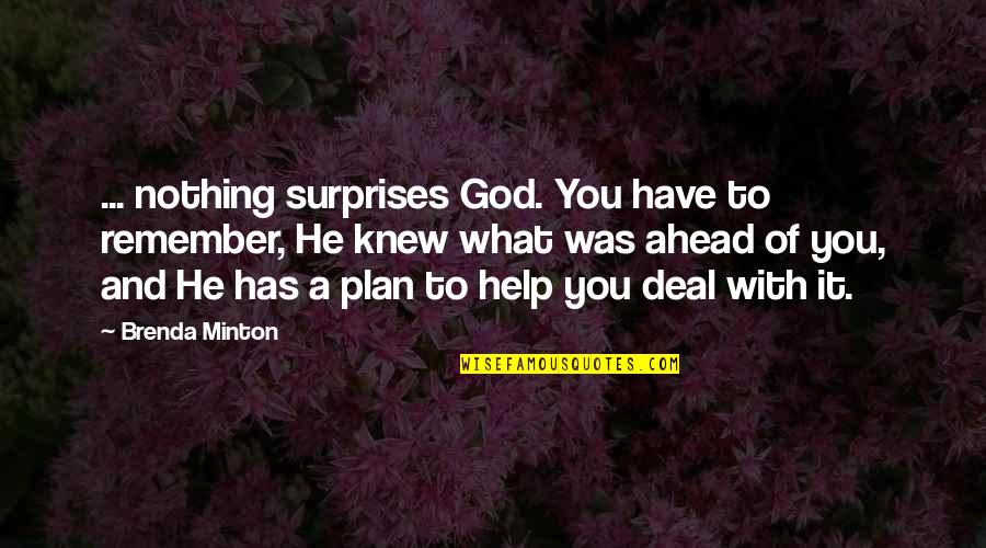 Cute Giddy Quotes By Brenda Minton: ... nothing surprises God. You have to remember,