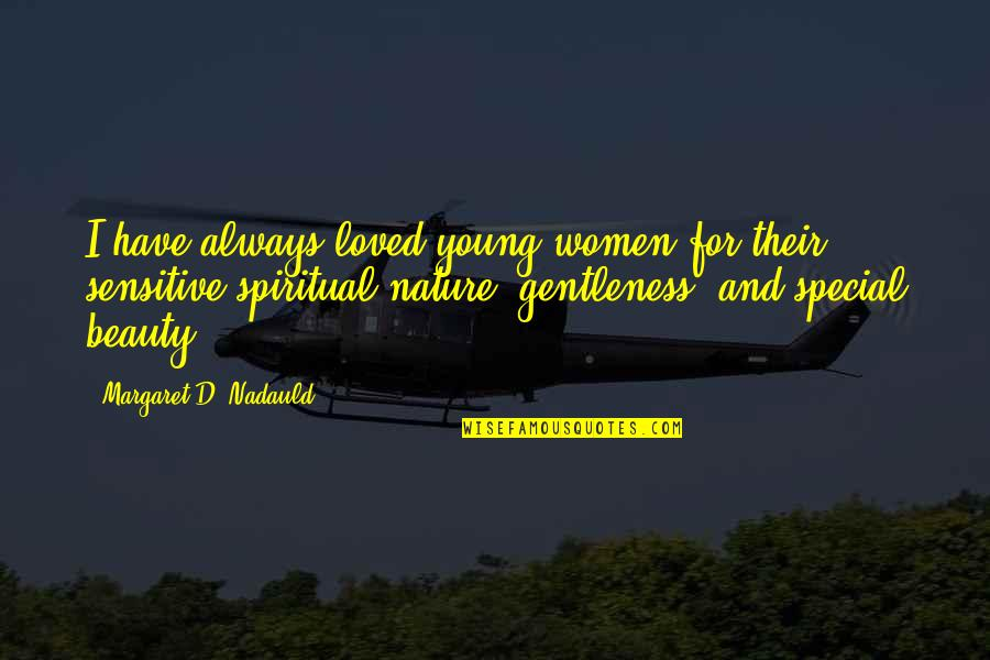 Cute Giddy Quotes By Margaret D. Nadauld: I have always loved young women for their