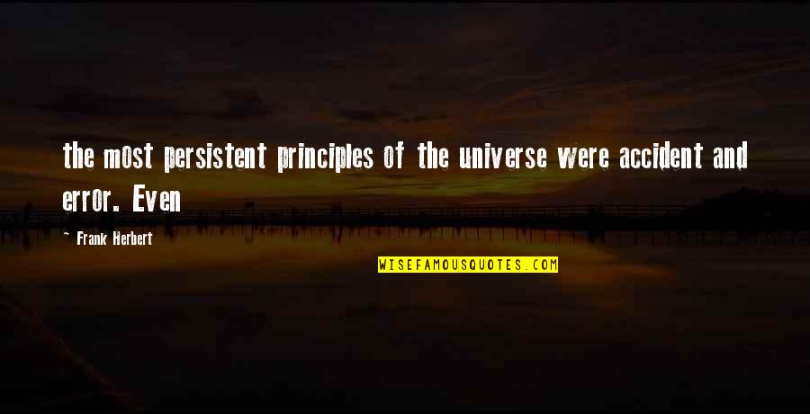 Cute Grandkid Quotes By Frank Herbert: the most persistent principles of the universe were