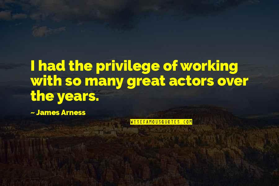 Cute Grandkid Quotes By James Arness: I had the privilege of working with so