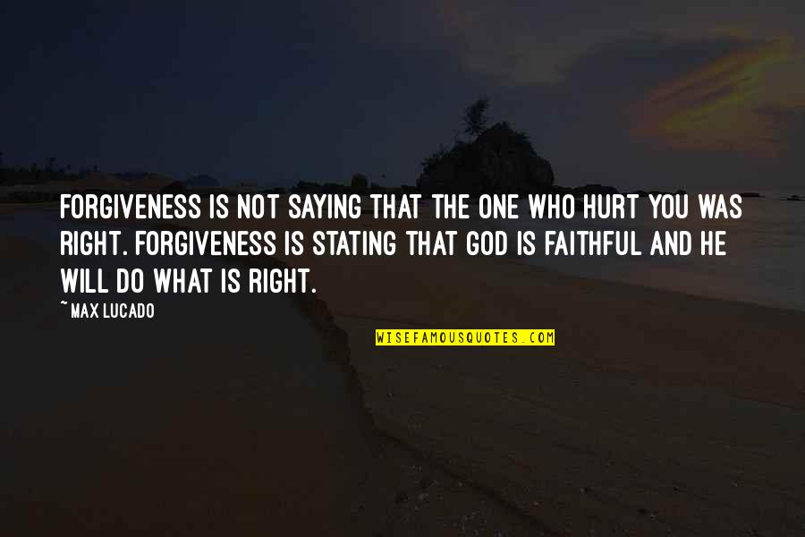 Cute Housewarming Quotes By Max Lucado: Forgiveness is not saying that the one who