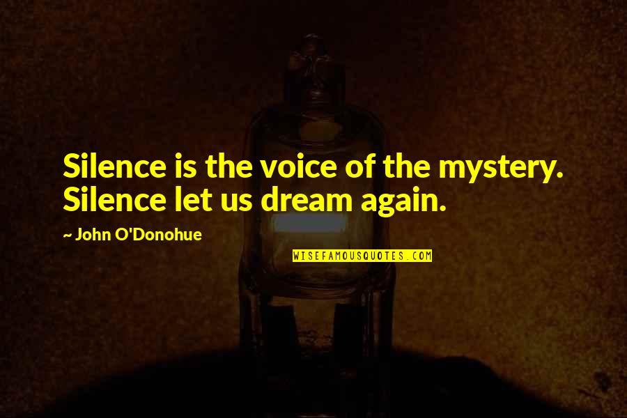 Cute Laboratory Quotes By John O'Donohue: Silence is the voice of the mystery. Silence