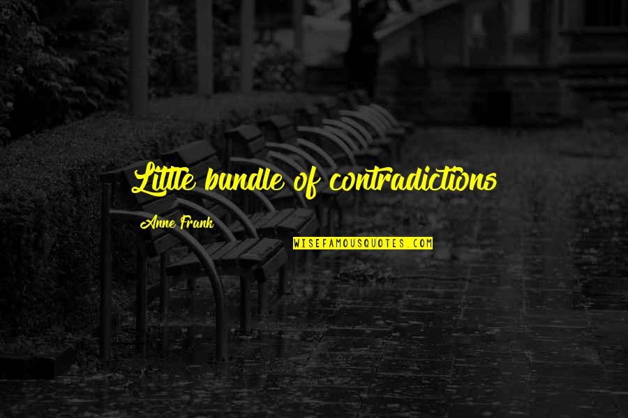 Cute Little Quotes By Anne Frank: Little bundle of contradictions