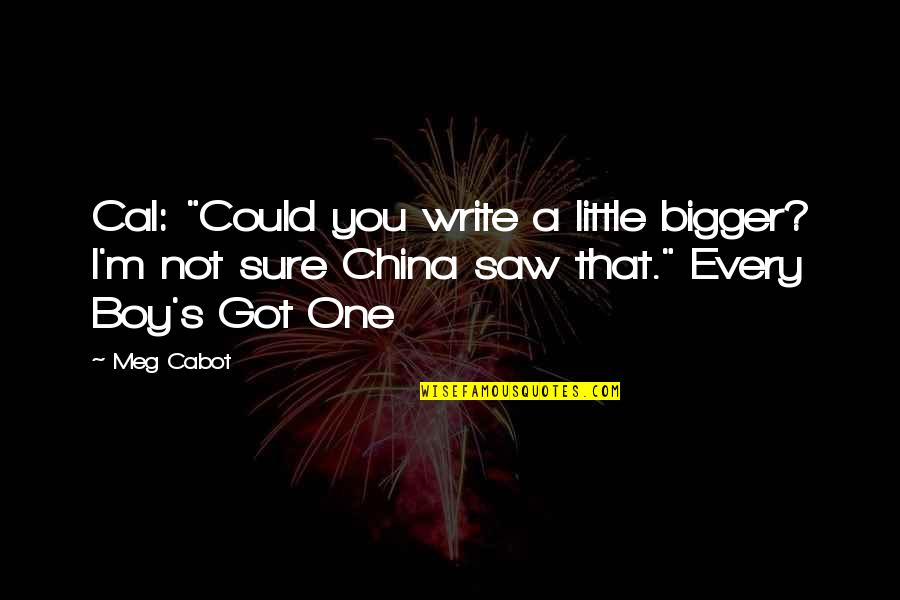 """Cute Little Quotes By Meg Cabot: Cal: """"Could you write a little bigger? I'm"""