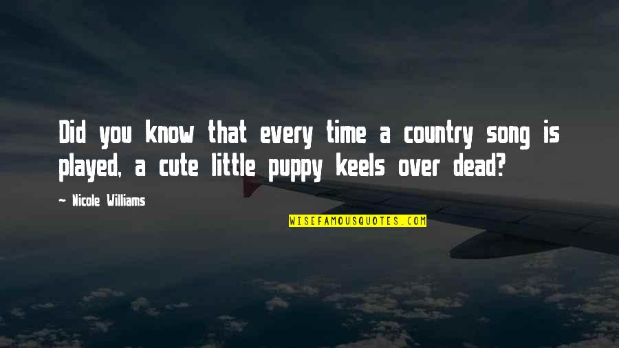 Cute Little Quotes By Nicole Williams: Did you know that every time a country