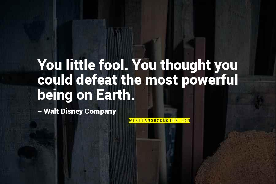 Cute Little Quotes By Walt Disney Company: You little fool. You thought you could defeat