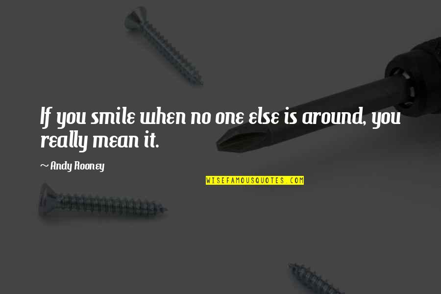 Cute Love Tagalog Quotes By Andy Rooney: If you smile when no one else is