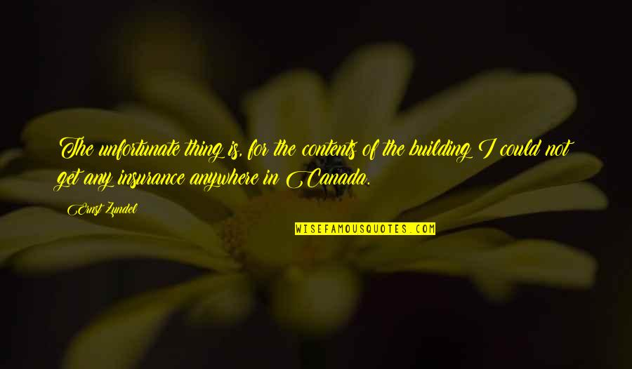 Cute Love Tagalog Quotes By Ernst Zundel: The unfortunate thing is, for the contents of