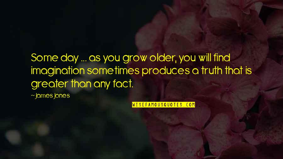 Cute Love Tagalog Quotes By James Jones: Some day ... as you grow older, you