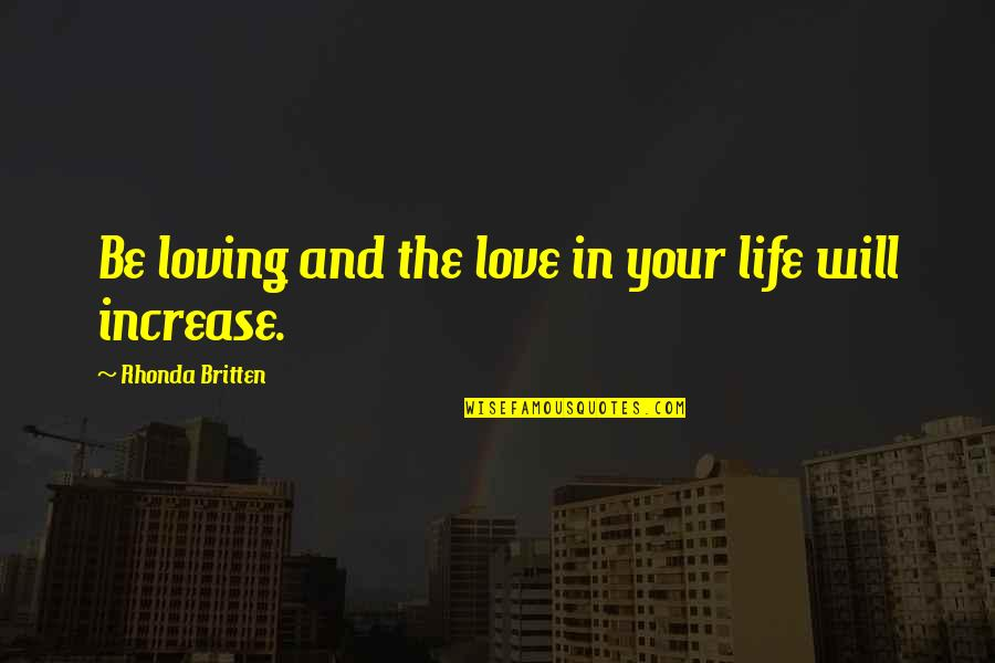 Cute Non Love Quotes By Rhonda Britten: Be loving and the love in your life