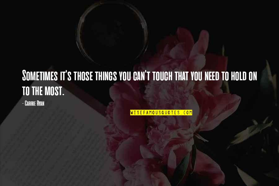 Cute Ole Miss Quotes By Carrie Ryan: Sometimes it's those things you can't touch that