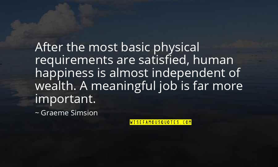 Cute Snowball Quotes By Graeme Simsion: After the most basic physical requirements are satisfied,
