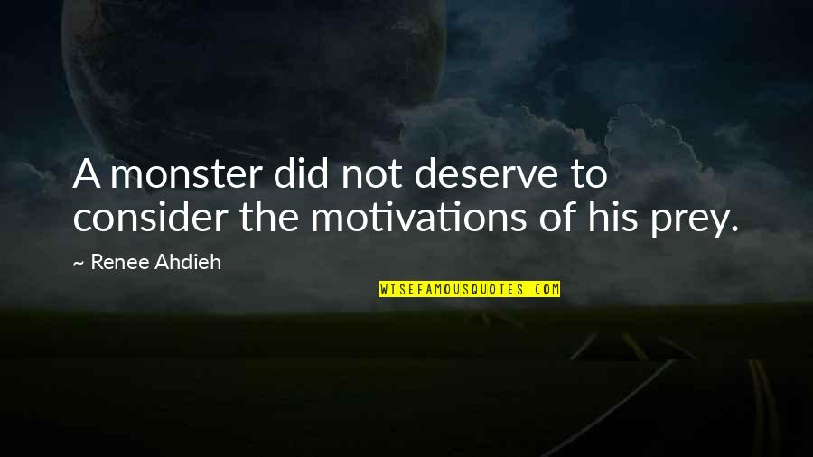 Cute Snowflakes Quotes By Renee Ahdieh: A monster did not deserve to consider the