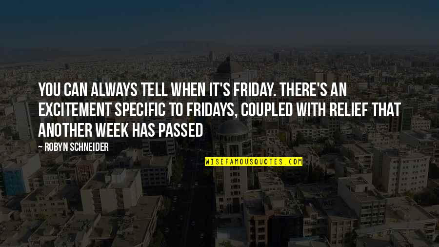 Cute Snowflakes Quotes By Robyn Schneider: You can always tell when it's Friday. There's