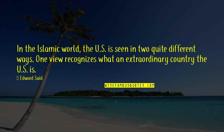 Cute Sweet Girl Quotes By Edward Said: In the Islamic world, the U.S. is seen