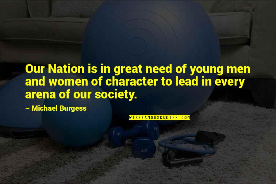 Cute T Shirt Quotes By Michael Burgess: Our Nation is in great need of young