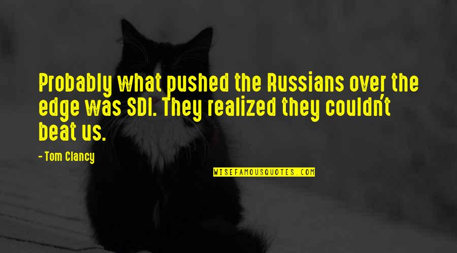 Cute Three Year Anniversary Quotes By Tom Clancy: Probably what pushed the Russians over the edge