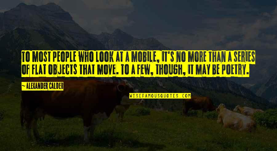 Cute Turkey Day Quotes By Alexander Calder: To most people who look at a mobile,