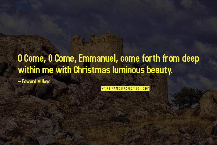 Cute Umbrella Quotes By Edward M Hays: O Come, O Come, Emmanuel, come forth from