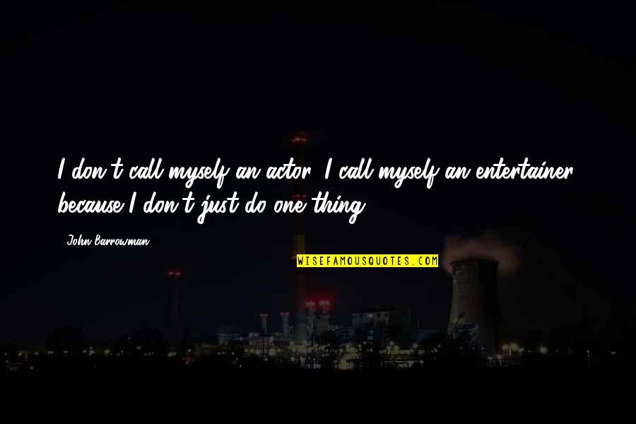 Cute Umbrella Quotes By John Barrowman: I don't call myself an actor, I call
