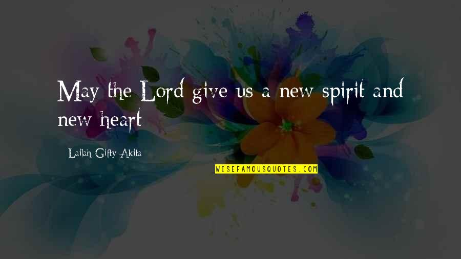 Cute Umbrella Quotes By Lailah Gifty Akita: May the Lord give us a new spirit