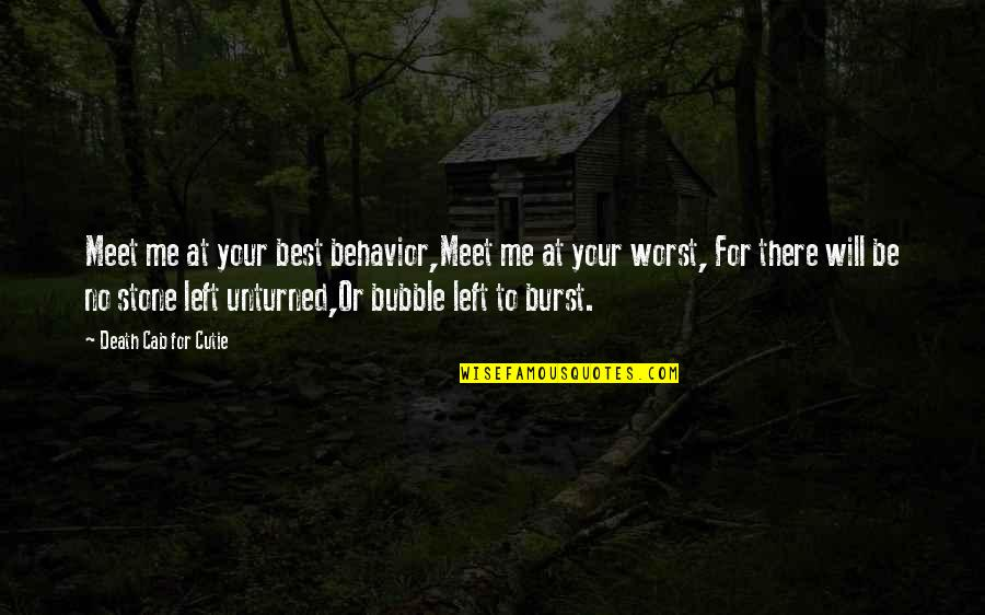 Cutie Quotes By Death Cab For Cutie: Meet me at your best behavior,Meet me at
