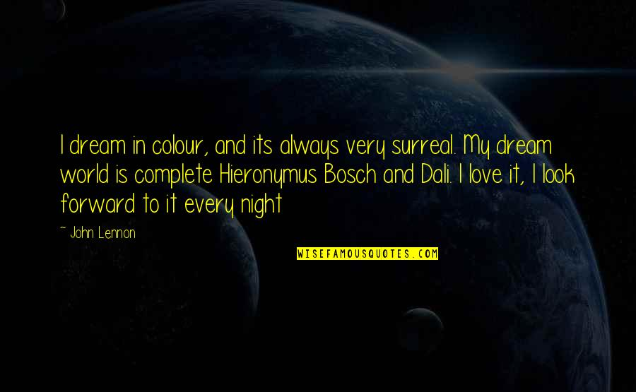 Cutie Quotes By John Lennon: I dream in colour, and its always very