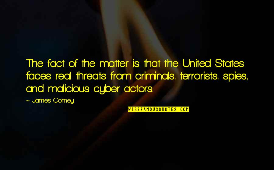 Cyber Quotes By James Comey: The fact of the matter is that the
